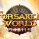 Forsaken World Mobile Oynanış Videosu Yayınlandı