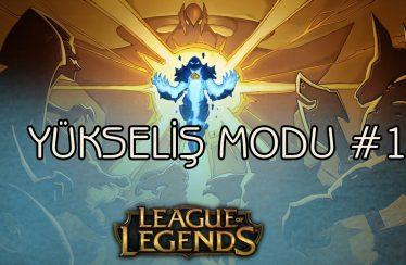 League of Legends – Türkçe Yükseliş Modu #1