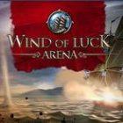 Wind of Luck Arena İlk Bakış / Ahanda Vurdum Gemiyi!