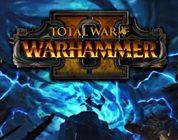 Total War: Warhammer 2 Duyuruldu !