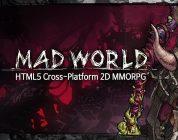 HTML5 Tabanlı MMORPG Oyunu Mad World Steam'e Geliyor