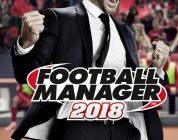 Football Manager 2018 – 18.3.2 Yaması Çıktı
