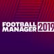 Football Manager 2019 Çıktı!