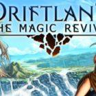 Driftland: The Magic Revival 2020'nin İlk Çeyreğinde Konsollara Gelecek!