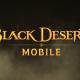 Black Desert Mobile 24 Ekim'de Lansmana Çıkacak!