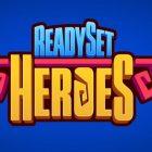 ReadySet Heroes Yakında PC'ye Gelecek!