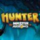 Hunter Master of Arrows baslangic rehberi