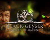 Black Geyser: Couriers of Darkness İçin Çıkış Tarihi Açıklandı